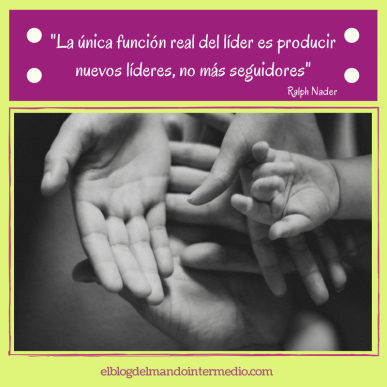 la función del líder es generar nuevos líderes